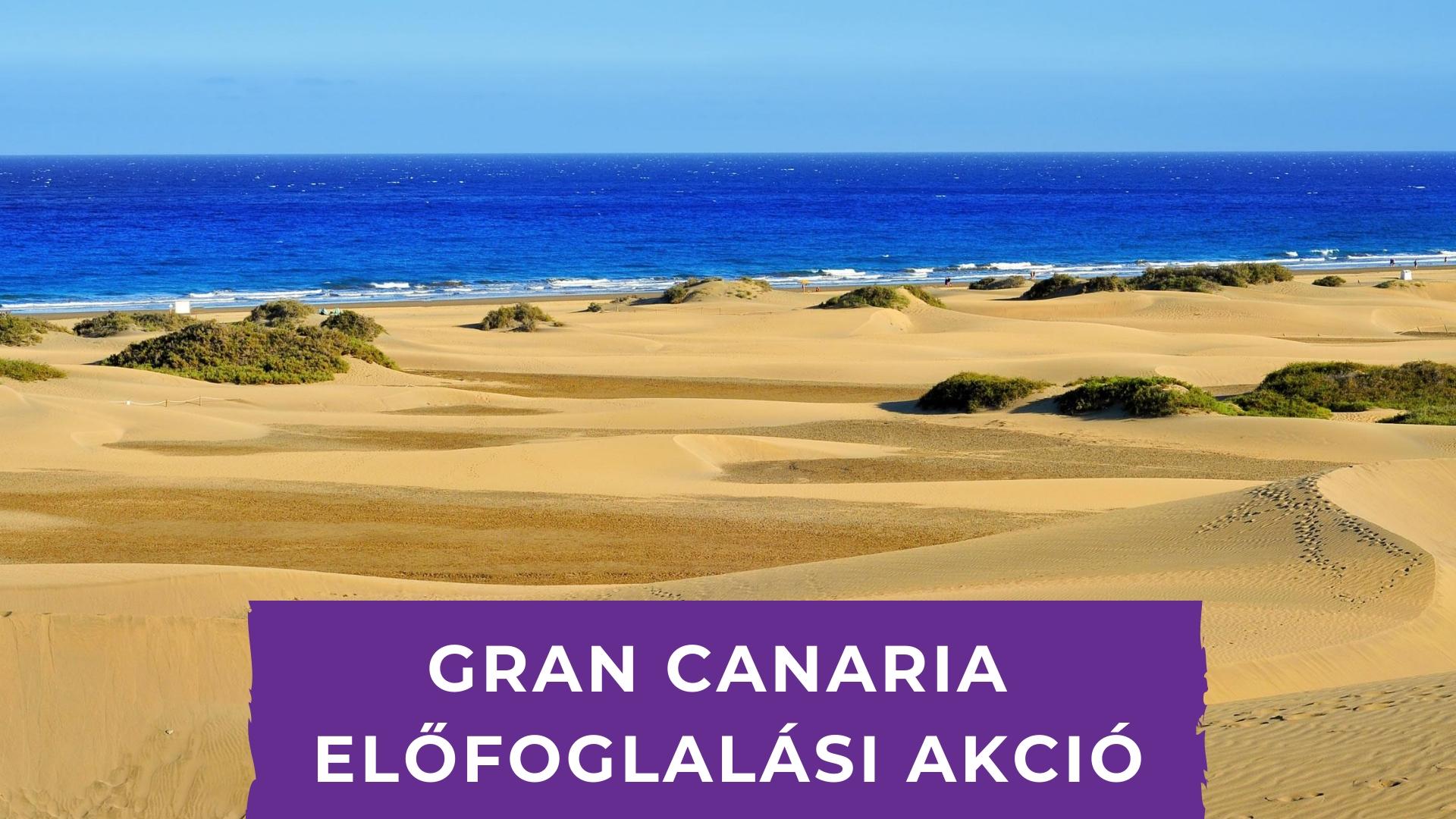 Gran canaria ELŐFOGLALÁSI AKCIÓ 0